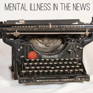 Mental Illness in the News
