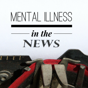 Mental Illness news