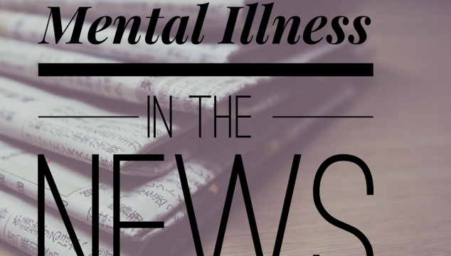 This Week: Mental Illness in the News